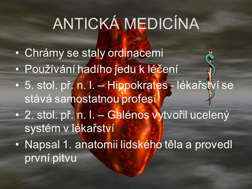 ANTICKÁ MEDICÍNA Chrámy se staly ordinacemi Používání hadího jedu k léčení 5. stol. př. n. l. – Hippokrates - lékařství se stává samostatnou profesí 2
