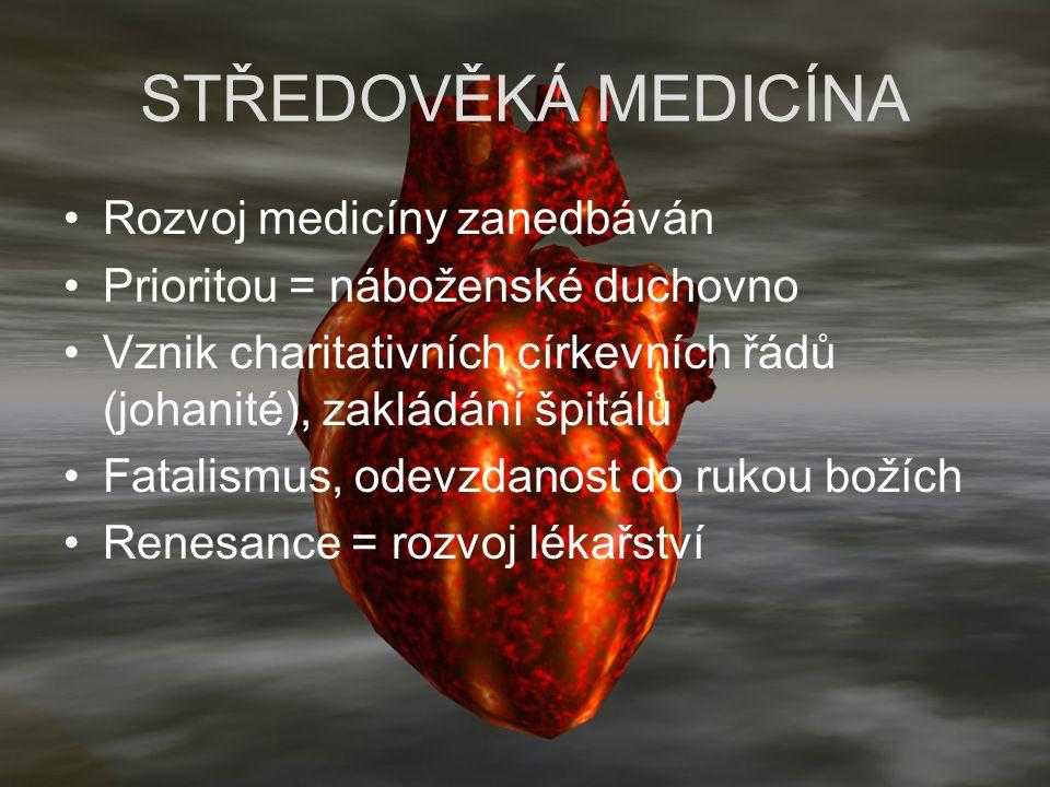 STŘEDOVĚKÁ MEDICÍNA Rozvoj medicíny zanedbáván Prioritou = náboženské duchovno Vznik charitativních církevních řádů (johanité), zakládání špitálů Fata