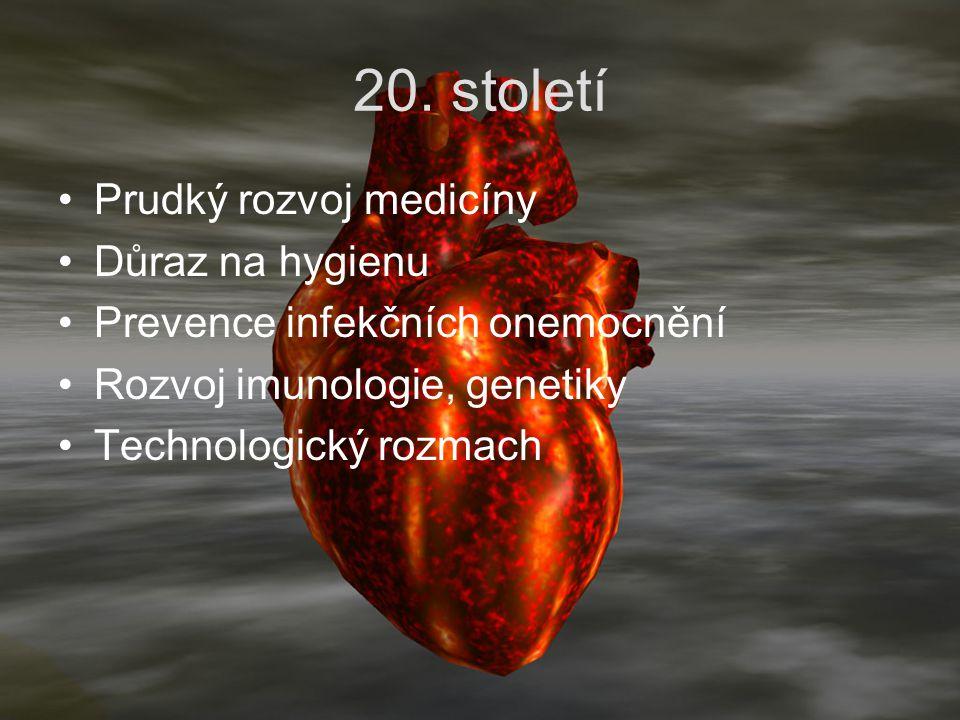 20. století Prudký rozvoj medicíny Důraz na hygienu Prevence infekčních onemocnění Rozvoj imunologie, genetiky Technologický rozmach