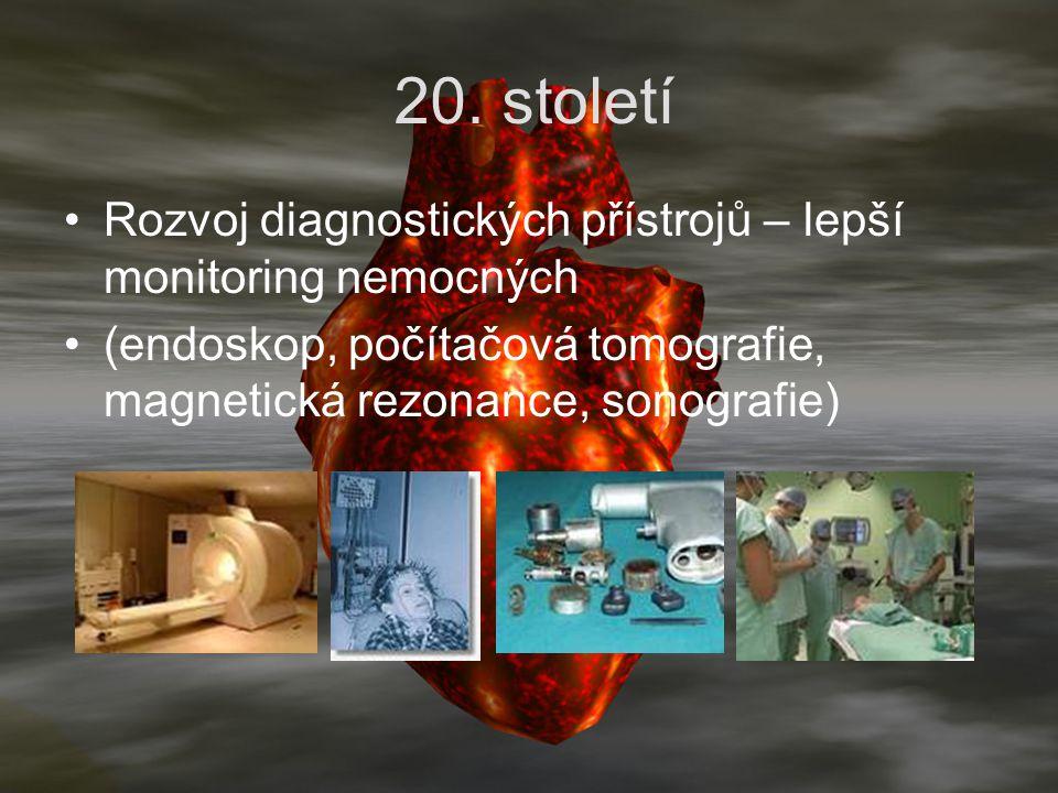 20. století Rozvoj diagnostických přístrojů – lepší monitoring nemocných (endoskop, počítačová tomografie, magnetická rezonance, sonografie)