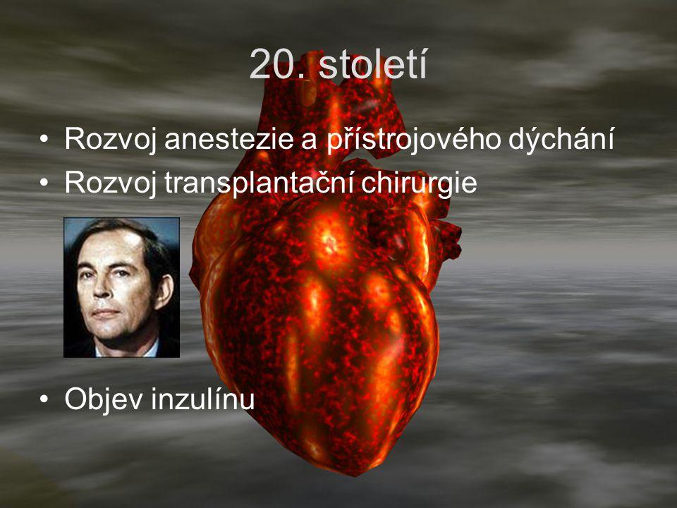 Rozvoj anestezie a přístrojového dýchání Rozvoj transplantační chirurgie Objev inzulínu Christian Barnard 1. trasplantace srdce