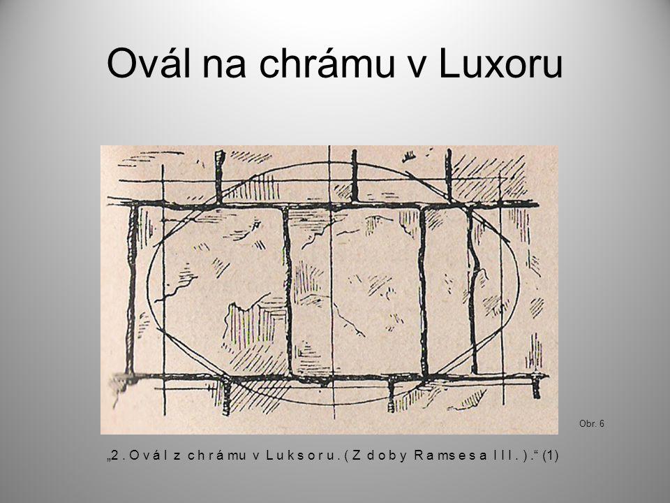 "Ovál na chrámu v Luxoru Obr. 6 ""2. O v á l z c h r á mu v L u k s o r u. ( Z d o b y R a ms e s a I I I. )."" (1)"