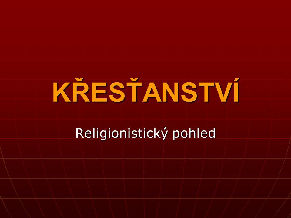 KŘESŤANSTVÍ Religionistický pohled