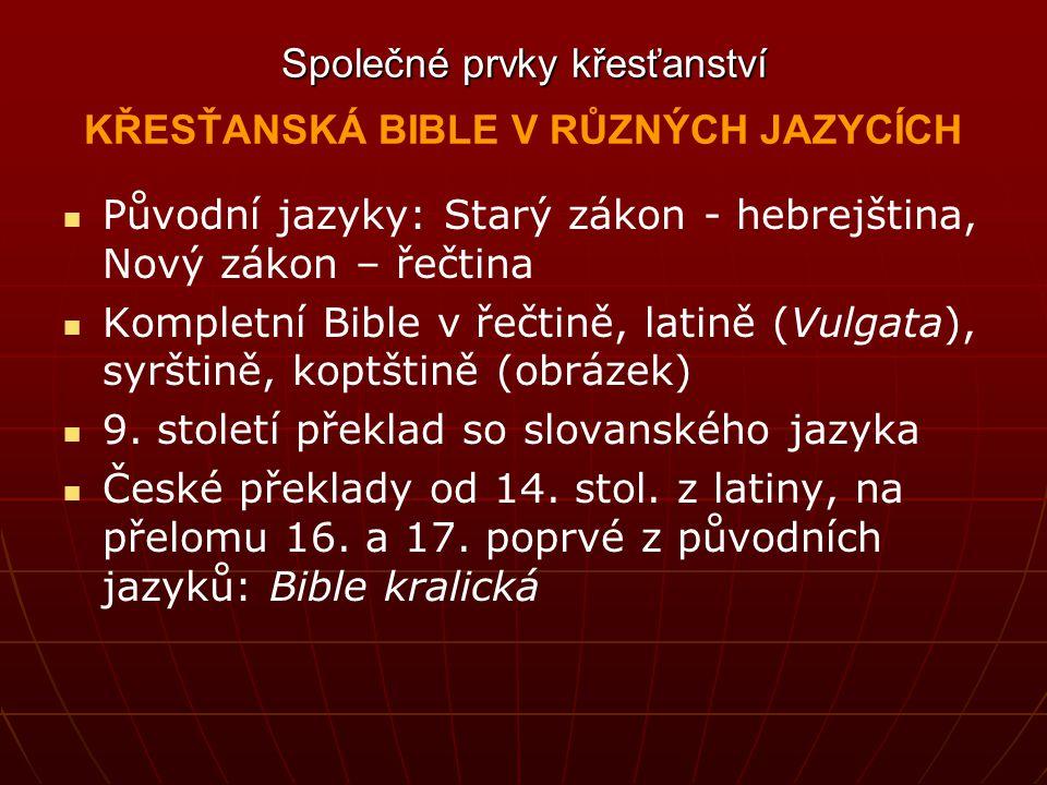 Původní jazyky: Starý zákon - hebrejština, Nový zákon – řečtina Kompletní Bible v řečtině, latině (Vulgata), syrštině, koptštině (obrázek) 9. století