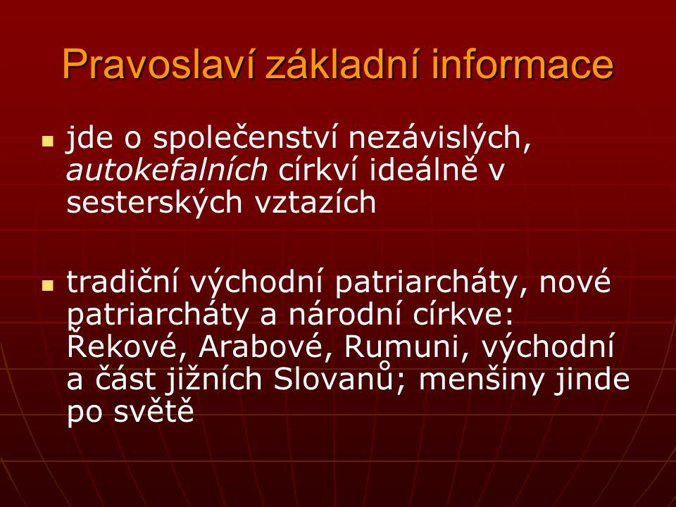 Pravoslaví základní informace jde o společenství nezávislých, autokefalních církví ideálně v sesterských vztazích tradiční východní patriarcháty, nové