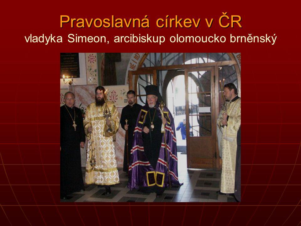 Pravoslavná církev v ČR Pravoslavná církev v ČR vladyka Simeon, arcibiskup olomoucko brněnský