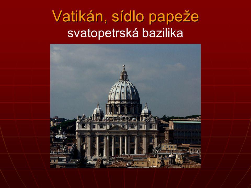 Vatikán, sídlo papeže Vatikán, sídlo papeže svatopetrská bazilika
