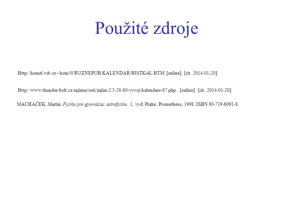 Použité zdroje Http://homel.vsb.cz/~hom50/RUZNEPUB/KALENDAR/HISTKAL.HTM.