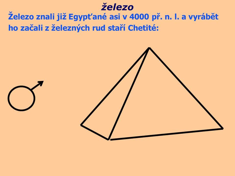 Železo znali již Egypťané asi v 4000 př. n. l. a vyrábět ho začali z železných rud staří Chetité: železo