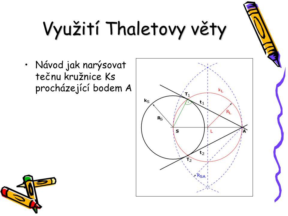 Využití Thaletovy věty Návod jak narýsovat tečnu kružnice Ks procházející bodem A