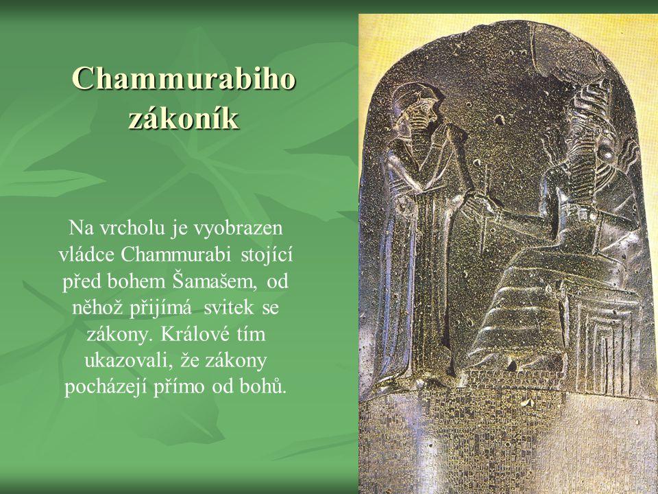 Chammurabiho zákoník Na vrcholu je vyobrazen vládce Chammurabi stojící před bohem Šamašem, od něhož přijímá svitek se zákony.