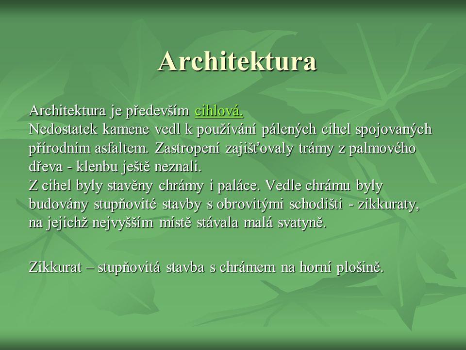 Architektura Architektura je především cihlová.cihlová.