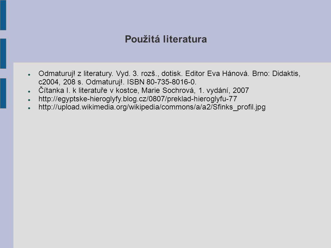 Použitá literatura Odmaturuj. z literatury. Vyd.