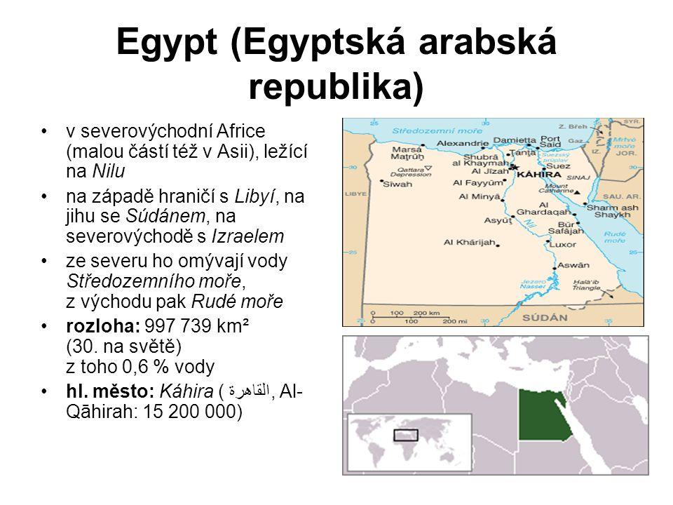 Egypt (Egyptská arabská republika) v severovýchodní Africe (malou částí též v Asii), ležící na Nilu na západě hraničí s Libyí, na jihu se Súdánem, na severovýchodě s Izraelem ze severu ho omývají vody Středozemního moře, z východu pak Rudé moře rozloha: 997 739 km² (30.