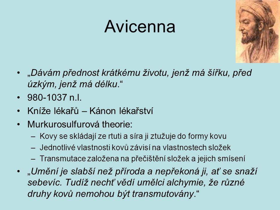 """Avicenna """"Dávám přednost krátkému životu, jenž má šířku, před úzkým, jenž má délku."""" 980-1037 n.l. Kníže lékařů – Kánon lékařství Murkurosulfurová the"""