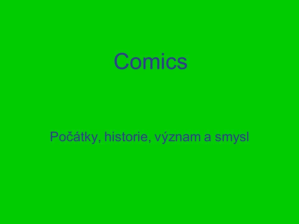 Comics Počátky, historie, význam a smysl
