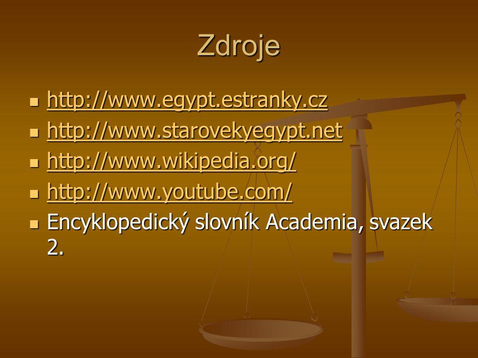 Zdroje http://www.egypt.estranky.cz http://www.egypt.estranky.cz http://www.egypt.estranky.cz http://www.starovekyegypt.net http://www.starovekyegypt.