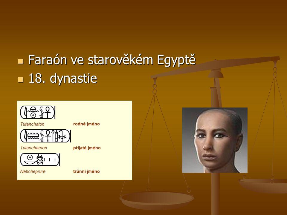 Faraón ve starověkém Egyptě Faraón ve starověkém Egyptě 18. dynastie 18. dynastie