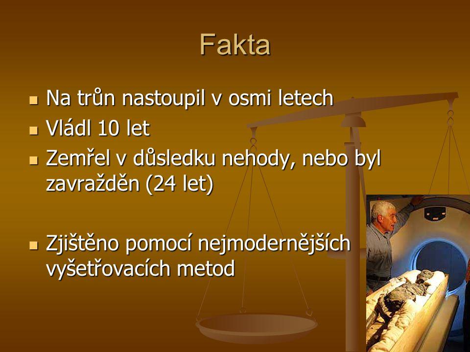 Fakta Na trůn nastoupil v osmi letech Na trůn nastoupil v osmi letech Vládl 10 let Vládl 10 let Zemřel v důsledku nehody, nebo byl zavražděn (24 let)