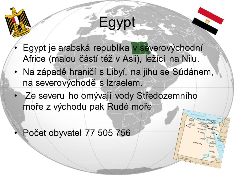 Egypt Egypt je arabská republika v severovýchodní Africe (malou částí též v Asii), ležící na Nilu. Na západě hraničí s Libyí, na jihu se Súdánem, na s