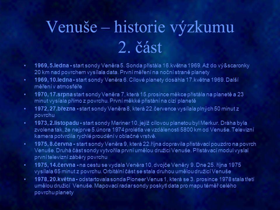 Venuše – historie výzkumu 2. část 1969, 5.ledna - start sondy Veněra 5. Sonda přistála 16.května 1969. Až do vý&scaronky 20 km nad povrchem vysílala d