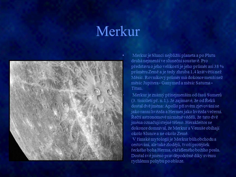 Merkur Merkur je Slunci nejbližší planeta a po Plutu druhá nejmenší ve sluneční soustavě. Pro představu o jeho velikosti je jeho průměr asi 38 % průmě