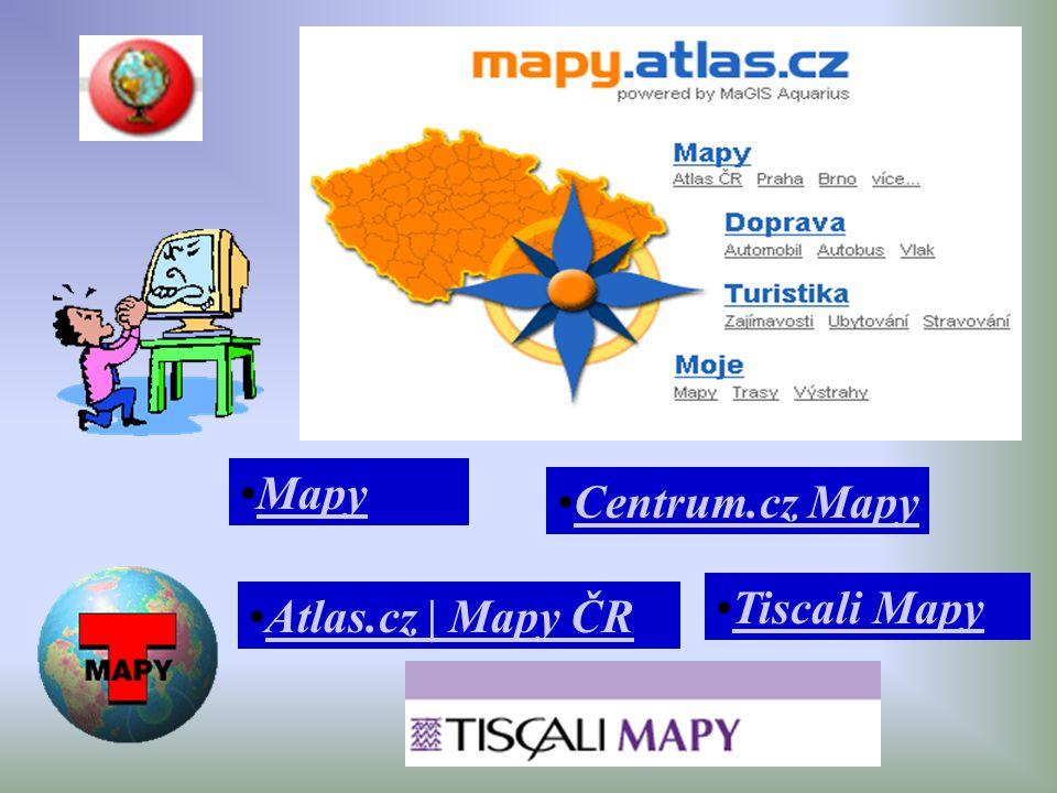 Mapy Atlas.cz | Mapy ČR Centrum.cz Mapy Tiscali Mapy