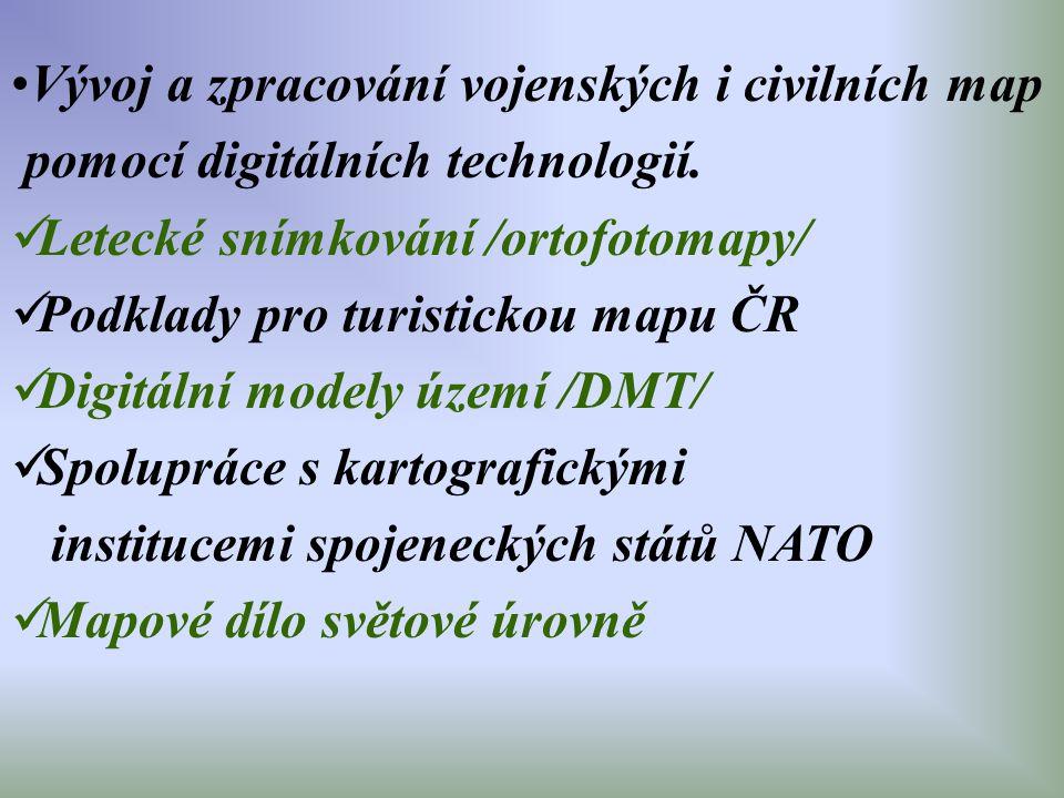 Vývoj a zpracování vojenských i civilních map pomocí digitálních technologií. Letecké snímkování /ortofotomapy/ Podklady pro turistickou mapu ČR Digit