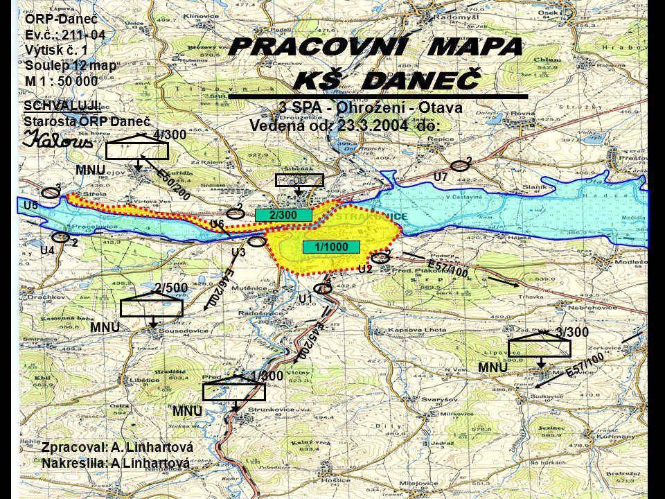 ORP-Daneč Ev.č.: 211- 04 Výtisk č. 1 Soulep 12 map M 1 : 50 000 3 SPA - Ohrožení - Otava Vedená od: 23.3.2004 do: SCHVALUJI: Starosta ORP Daneč Zpraco