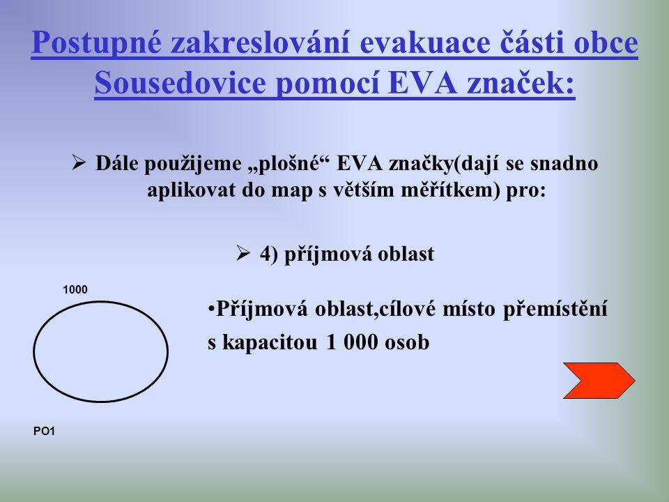 """Postupné zakreslování evakuace části obce Sousedovice pomocí EVA značek:  Dále použijeme """"plošné"""" EVA značky(dají se snadno aplikovat do map s větším"""