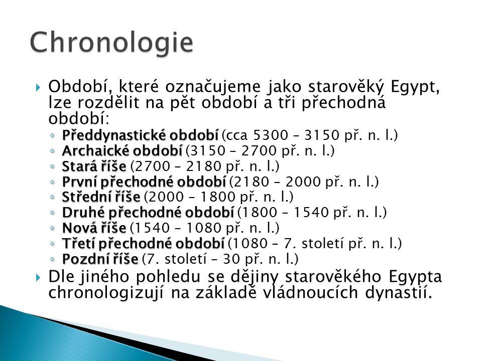  Období, které označujeme jako starověký Egypt, lze rozdělit na pět období a tři přechodná období: ◦ Předdynastické období ◦ Předdynastické období (c