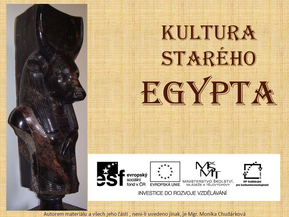 Kultura starého Egypta Autorem materiálu a všech jeho částí, není-li uvedeno jinak, je Mgr.