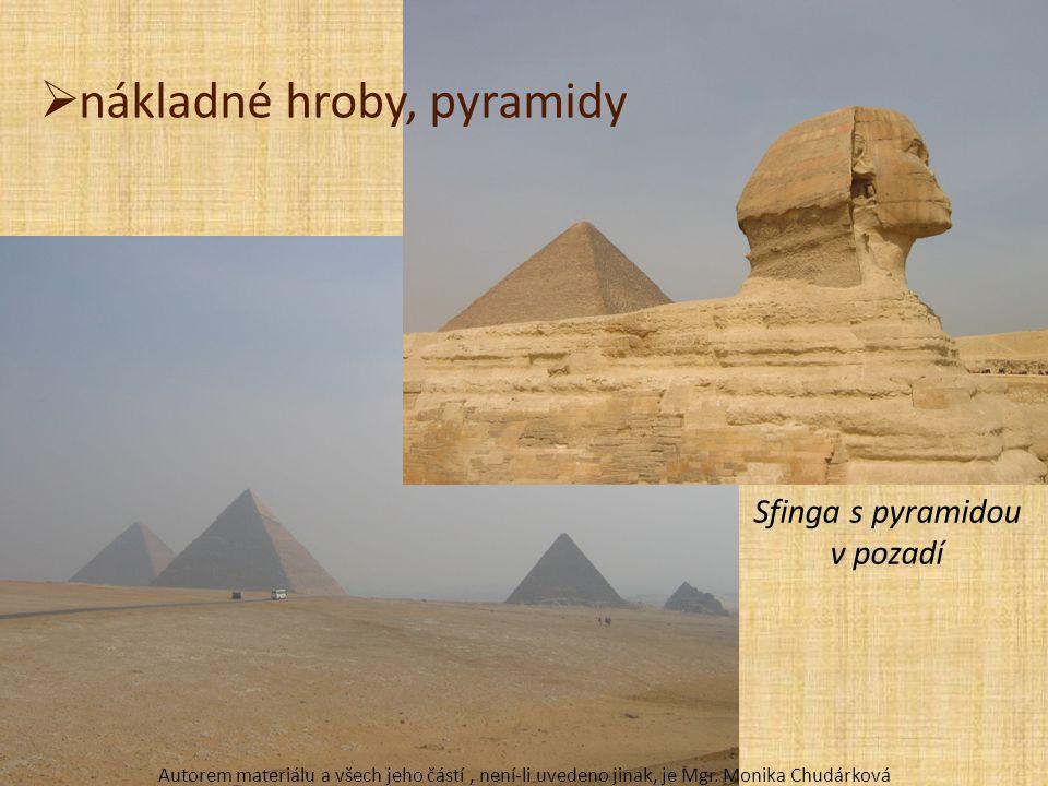  nákladné hroby, pyramidy Sfinga s pyramidou v pozadí Autorem materiálu a všech jeho částí, není-li uvedeno jinak, je Mgr.