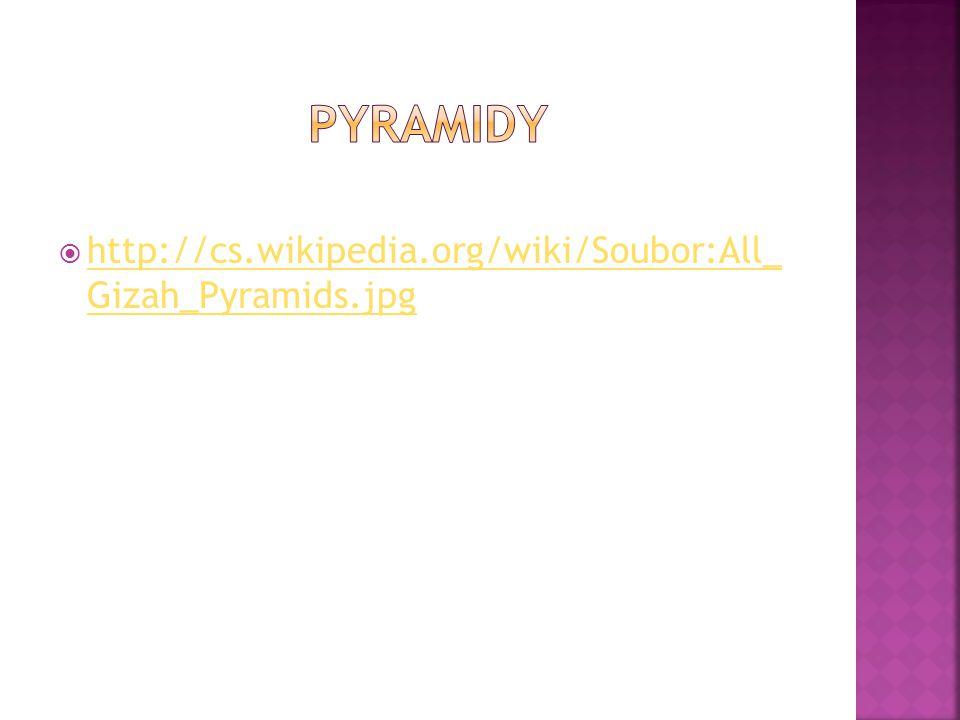  Hrobky faraonů, příslušníků jejich rodiny (také významných úředníků)  Stavěly se jenom v období Staré říše  pyramidy v Gíze – největší a nejslavnější  Chufu, Rachev, Menkaure  Sfinga