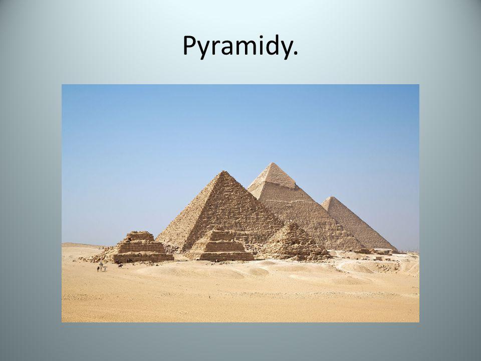 Pyramidy.