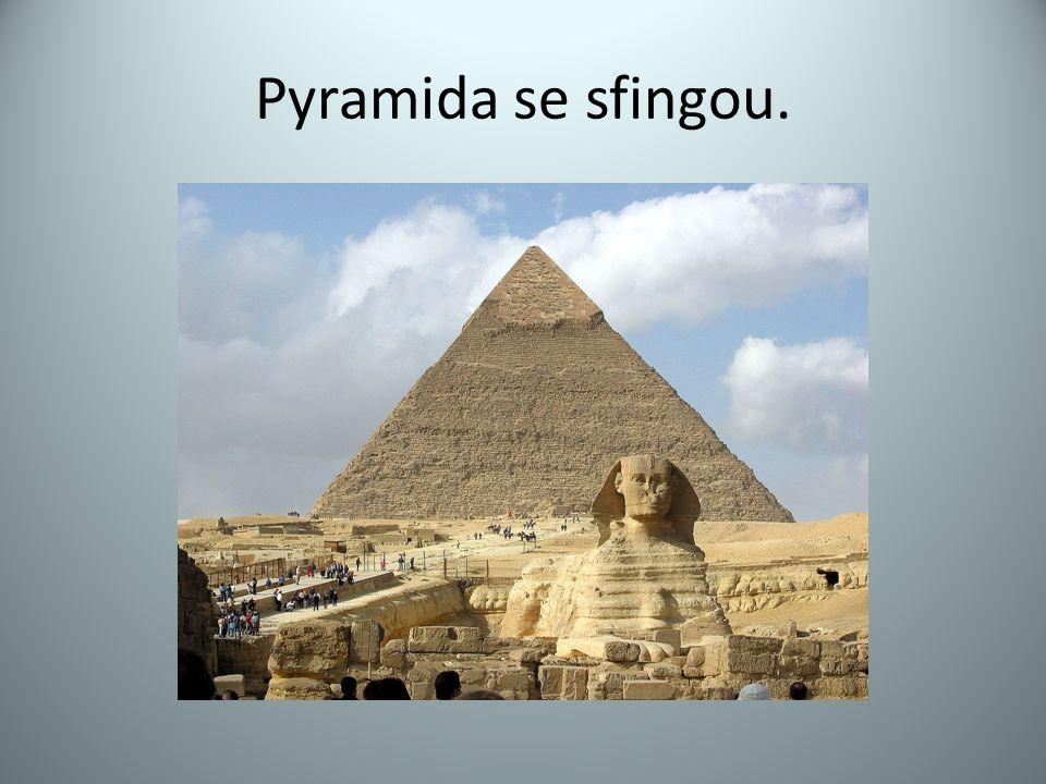 Pyramida se sfingou.