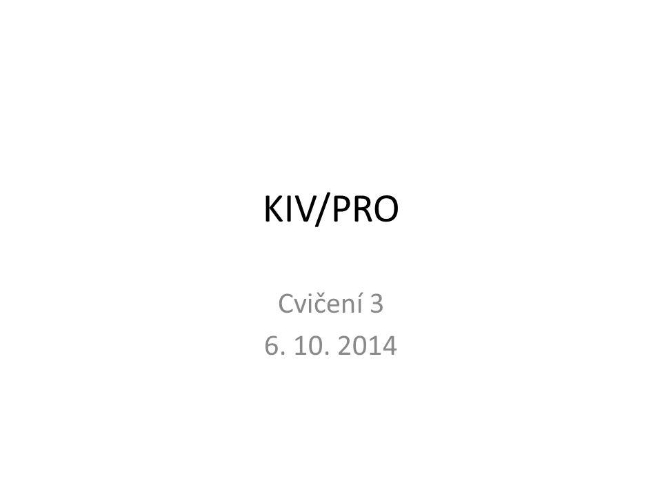 KIV/PRO Cvičení 3 6. 10. 2014
