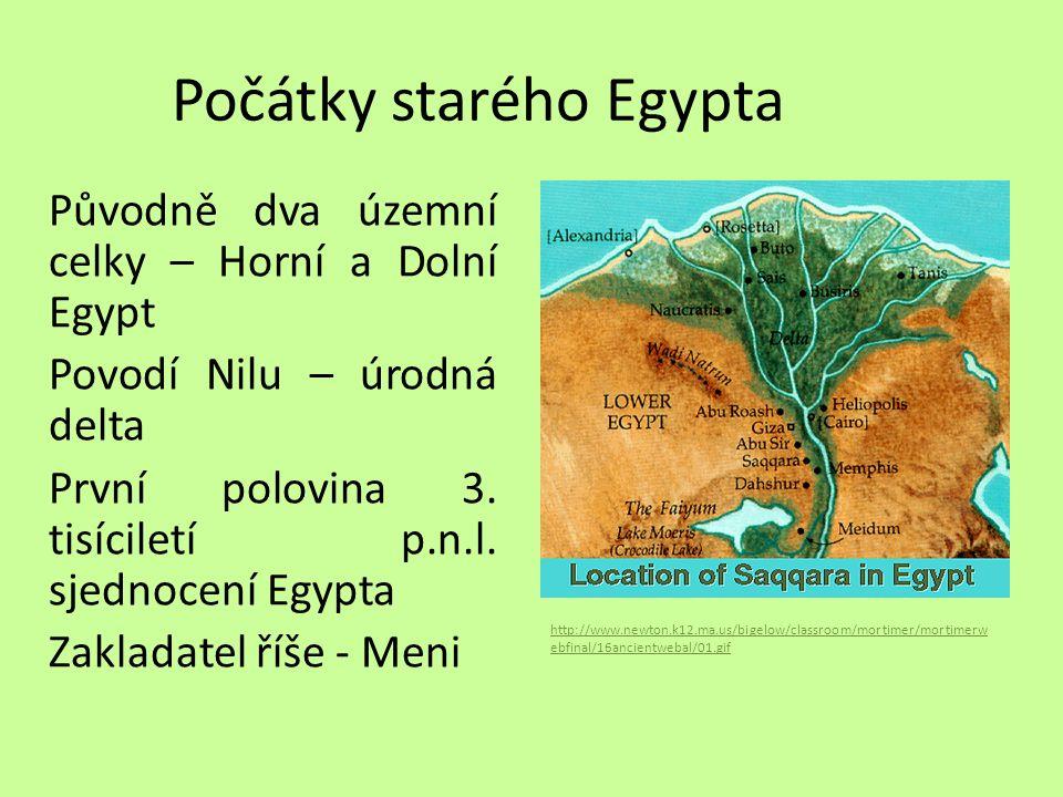 Počátky starého Egypta Původně dva územní celky – Horní a Dolní Egypt Povodí Nilu – úrodná delta První polovina 3. tisíciletí p.n.l. sjednocení Egypta
