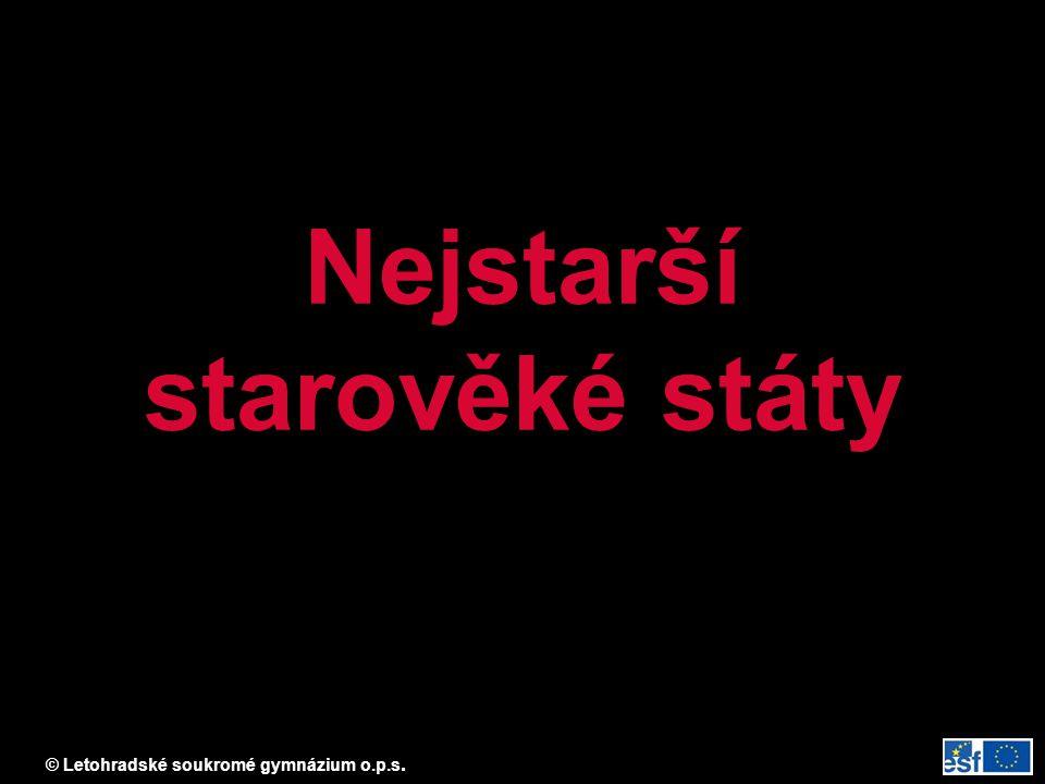 © Letohradské soukromé gymnázium o.p.s. Nejstarší starověké státy
