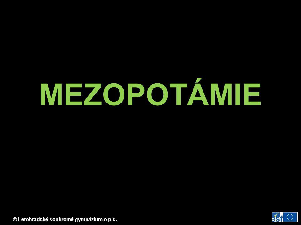 MEZOPOTÁMIE = oblast tzv. ÚRODNÉHO PŮLMĚSÍCE