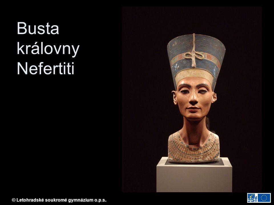 © Letohradské soukromé gymnázium o.p.s. Busta královny Nefertiti