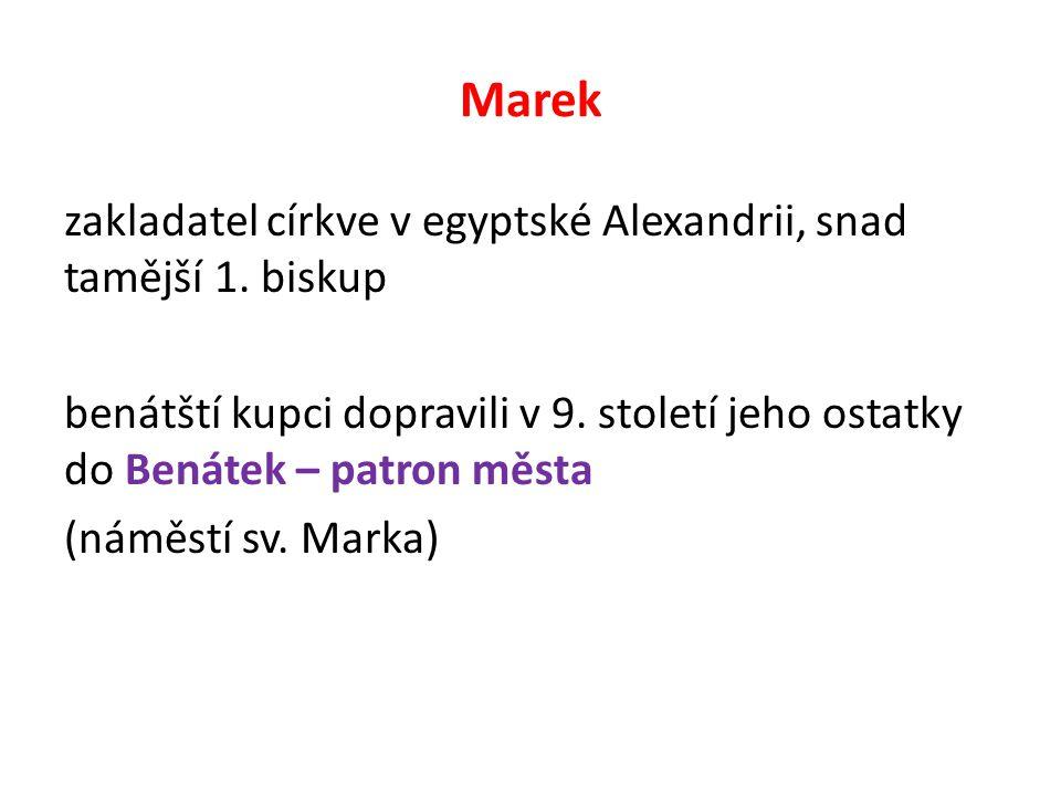 Marek zakladatel církve v egyptské Alexandrii, snad tamější 1.