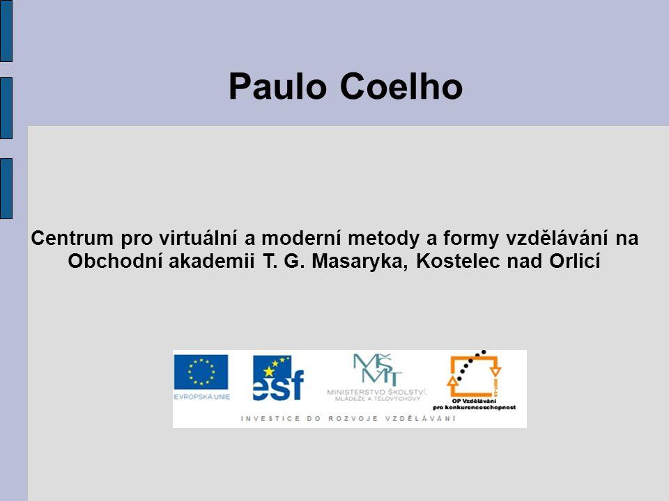 Paulo Coelho Centrum pro virtuální a moderní metody a formy vzdělávání na Obchodní akademii T. G. Masaryka, Kostelec nad Orlicí