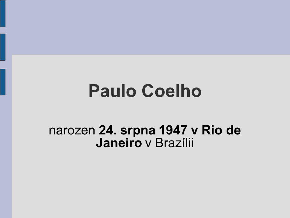 Paulo Coelho narozen 24. srpna 1947 v Rio de Janeiro v Brazílii