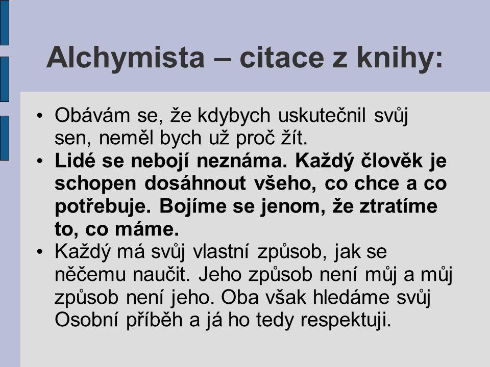Alchymista – citace z knihy: Obávám se, že kdybych uskutečnil svůj sen, neměl bych už proč žít.