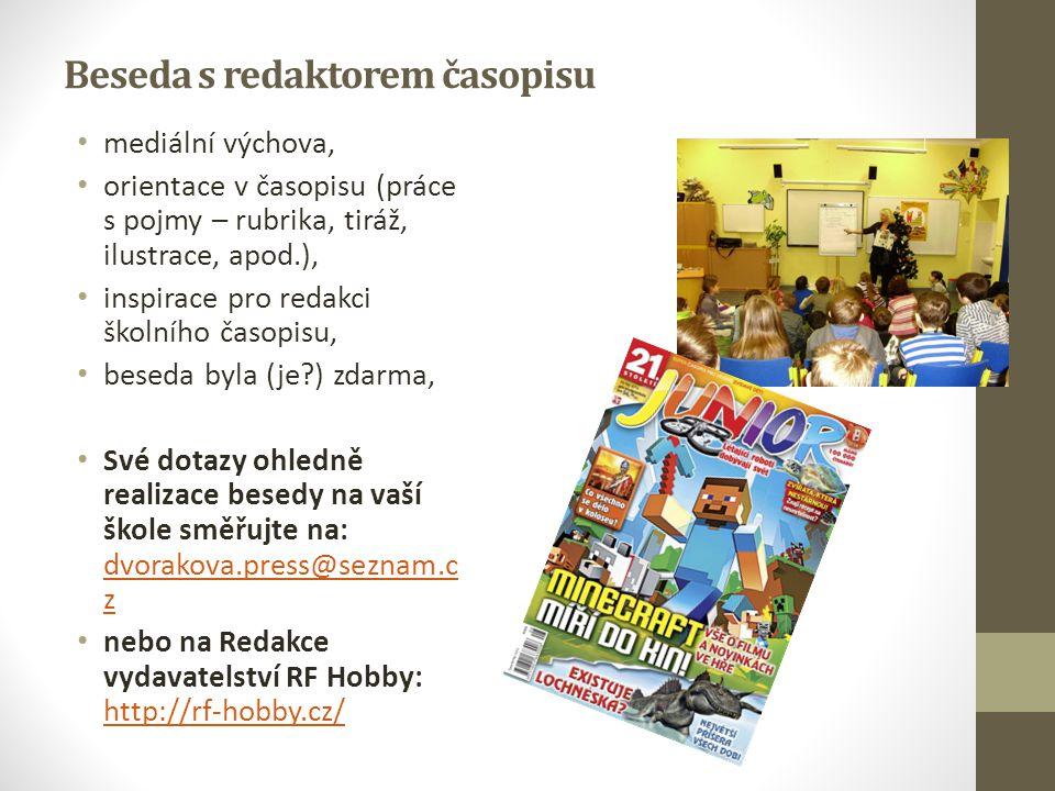 Beseda s redaktorem časopisu mediální výchova, orientace v časopisu (práce s pojmy – rubrika, tiráž, ilustrace, apod.), inspirace pro redakci školního