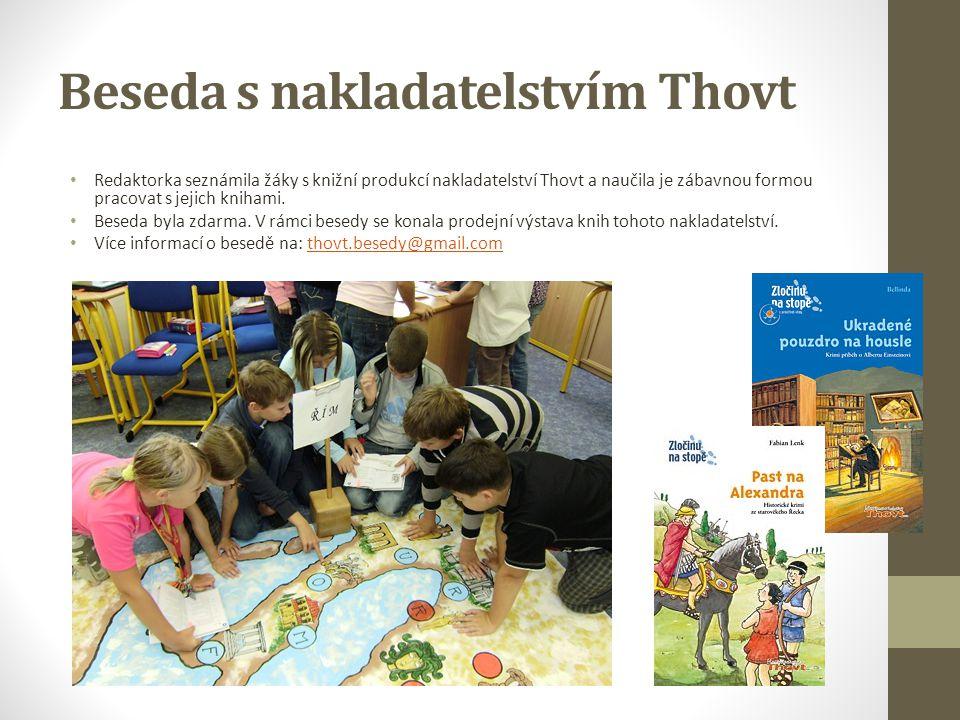 Beseda s nakladatelstvím Thovt Redaktorka seznámila žáky s knižní produkcí nakladatelství Thovt a naučila je zábavnou formou pracovat s jejich knihami