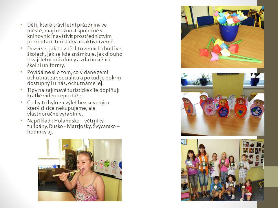 Děti, které tráví letní prázdniny ve městě, mají možnost společně s knihovnicí navštívit prostřednictvím prezentací turisticky atraktivní země. Dozví