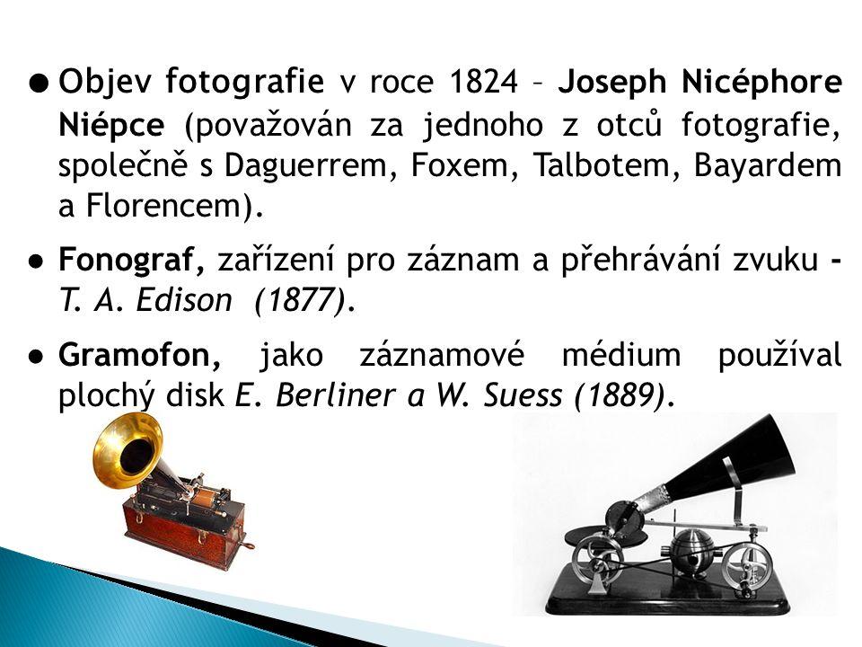 ●Objev fotografie v roce 1824 – Joseph Nicéphore Niépce (považován za jednoho z otců fotografie, společně s Daguerrem, Foxem, Talbotem, Bayardem a Florencem).