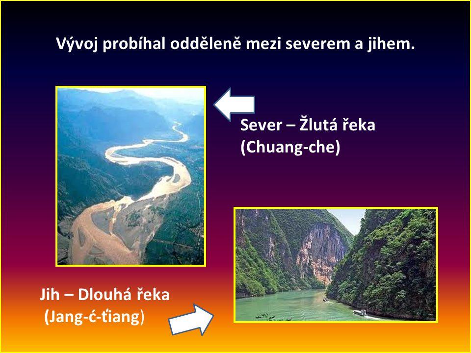 Vývoj probíhal odděleně mezi severem a jihem. Sever – Žlutá řeka (Chuang-che) Jih – Dlouhá řeka (Jang-ć-ťiang)
